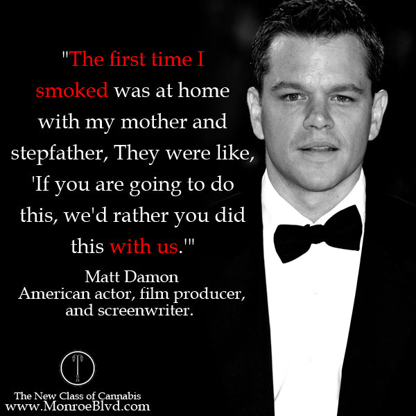 famous-stoner-quotes-about-life-marijuana-quotes-cannabis-quotes-matt-damon