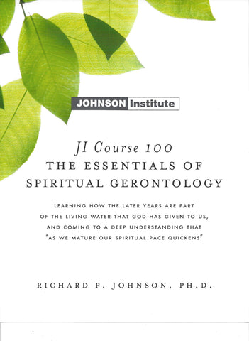 JI Course 100: WHAT IS  SPIRITUAL GERONTOLOGY?