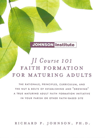 JI Course 101: FAITH FORMATION FOR MATURING ADULTS