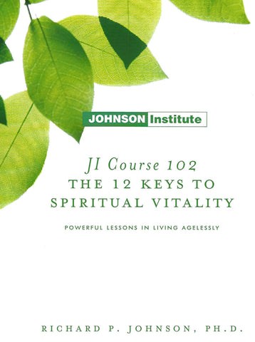 JI Course 102: THE 12 KEYS TO SPIRITUAL VITALITY