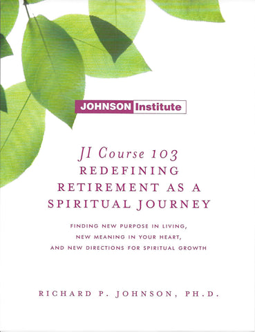 JI Course 103: REDEFINING RETIREMENT AS A SPIRITUAL JOURNEY