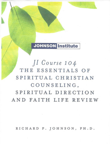 JI Course 104: The Essentials of Spiritual Mentoring, Spiritual Direction, and Life Review with Maturing Adults.