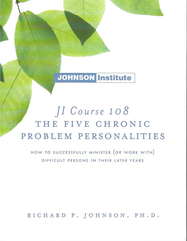 JI Course 108: THE FIVE CHRONIC PROBLEM PERSONALITIES