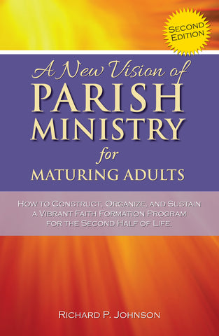 A New Vision of Parish Ministry for Maturing Adults