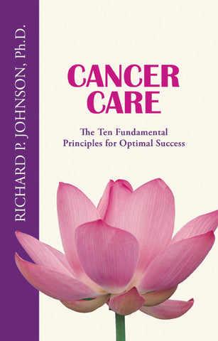 Cancer Care: The Ten Fundamental Principles for Optimal Success