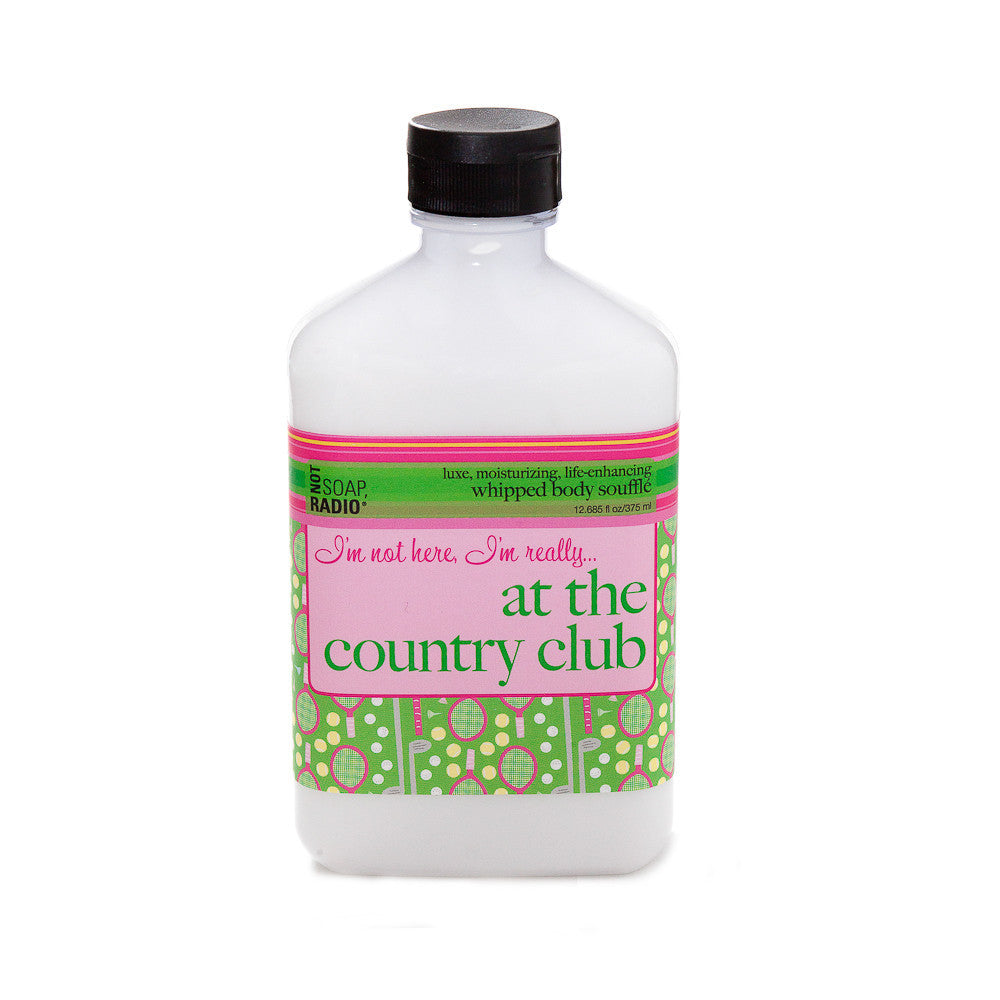 I'm not here, I'm really... at the country club - Not Soap Radio Body Souffle
