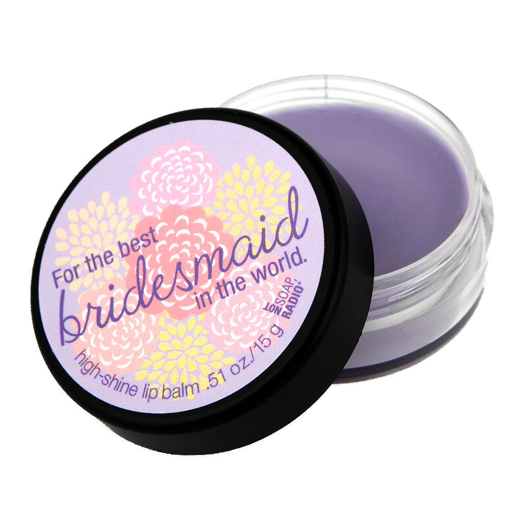 You're the best bridesmaid in the world lip balm