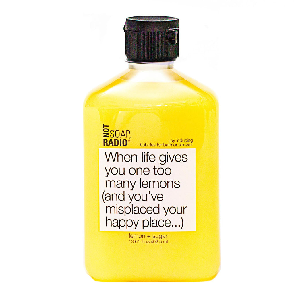 When life gives you one too many lemons (and you've misplaced your happy place...) - Not Soap Radio Bubbles for bath/shower