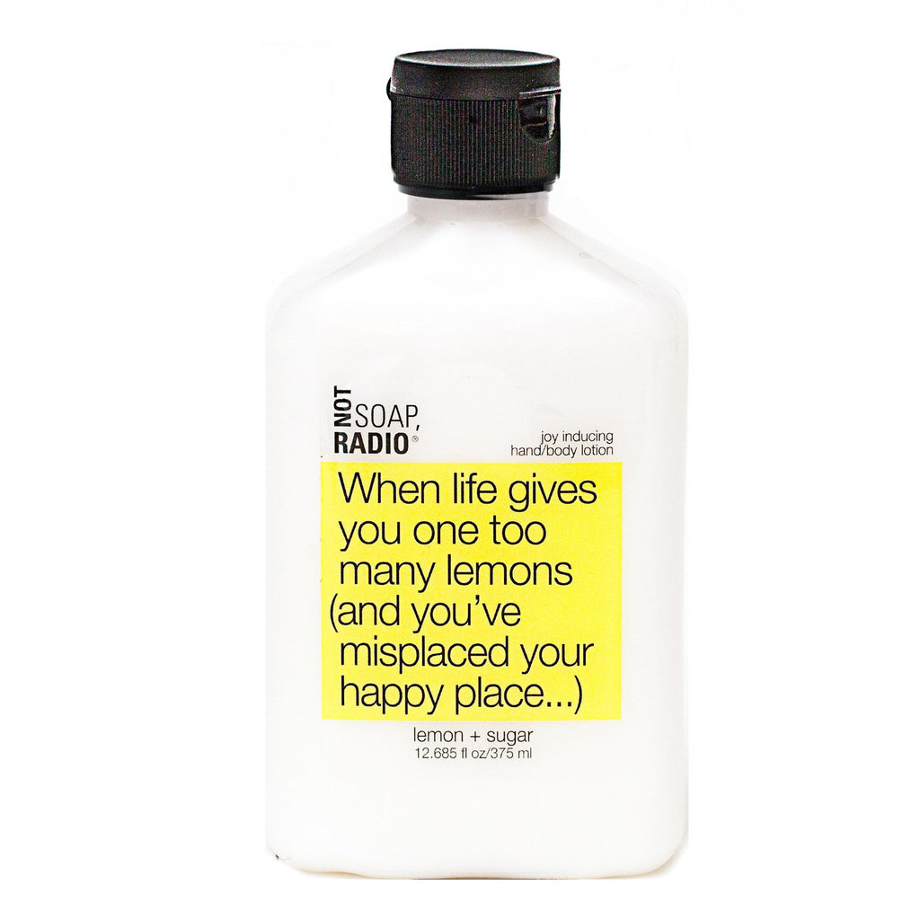 When life gives you one too many lemons (and you've misplaced your happy place...) - Not Soap Radio Hand/body lotion