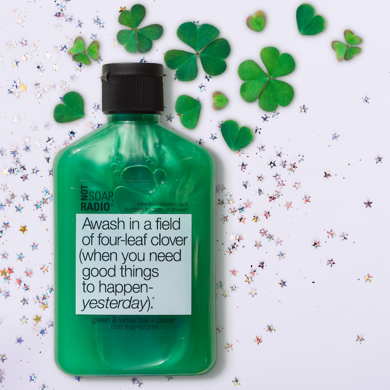 Not Soap, Radio - Awash in a field of four-leaf clover body wash. Light clean scent, aromatherapy bubble bath