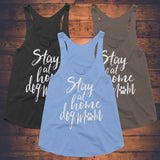 Ladies' Stay At Home Dog Mom Tank