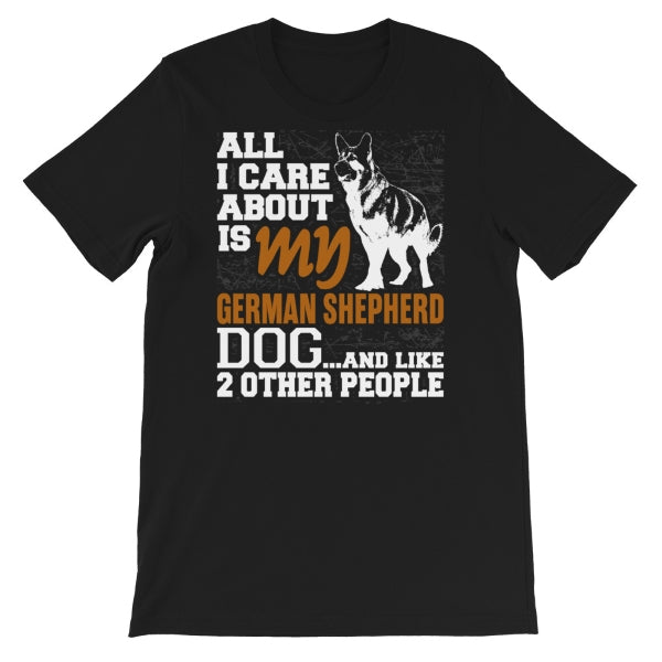 All I Care...German Shepherd Tee