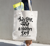 """Fed A Shelter Dog"" Tote"