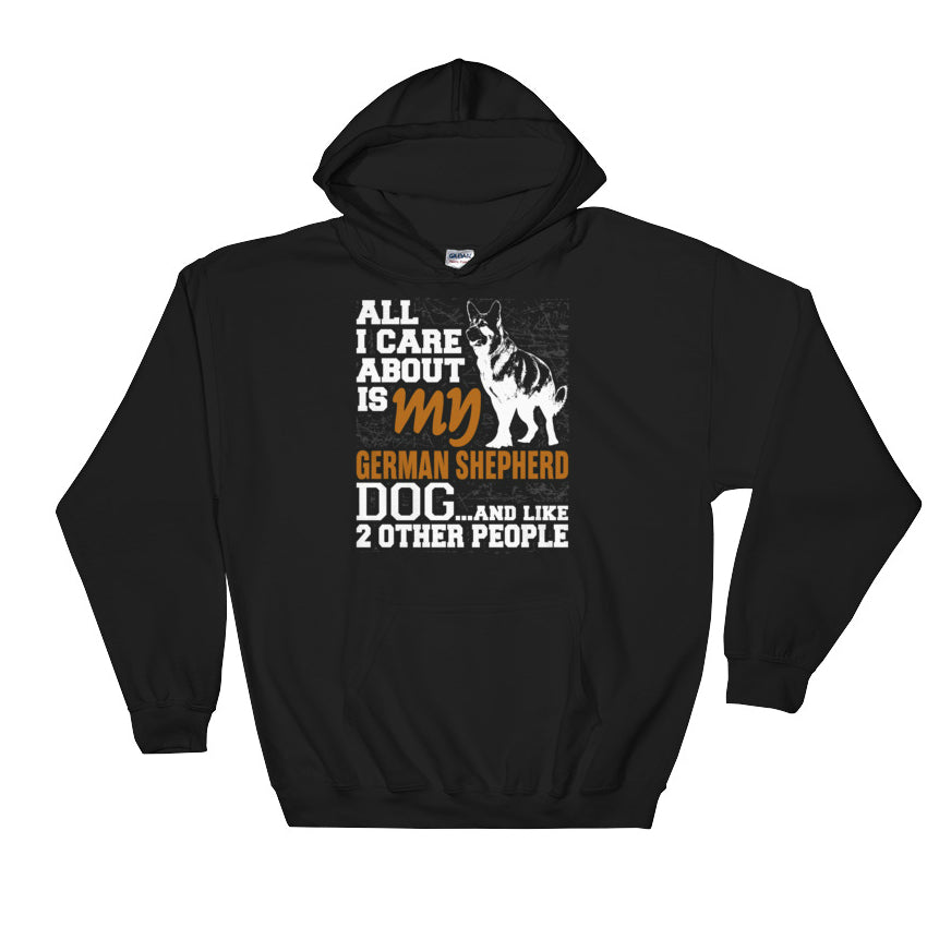 All I Care...German Shepherd Hoodie