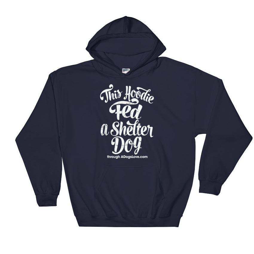 """Fed A Shelter Dog"" Hoodie"