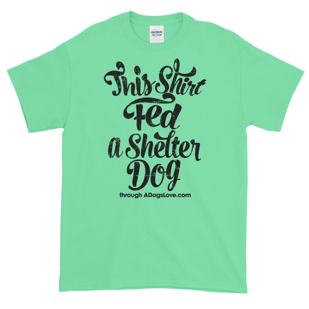 """Fed A Shelter Dog"" Tee"