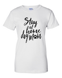 Ladies' Stay At Home Dog Mom Tee