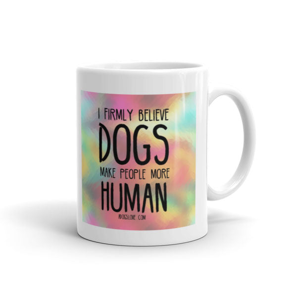 Dogs Make People Human Mug