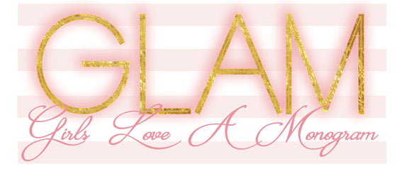 GLAM - Girls Love A Monogram
