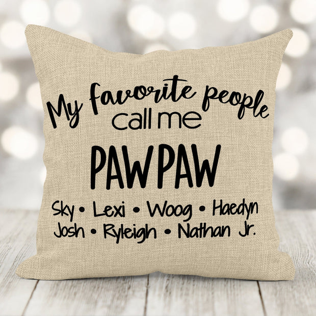 Father's Day Gift My Favorite People Call Me...... Personalized Burlap Pillow 16x16