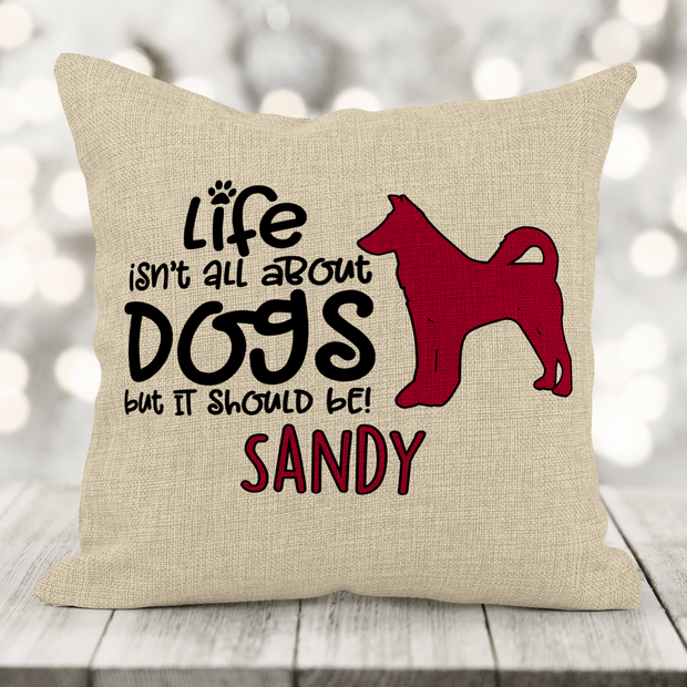 Personalized (life isn't all about dogs) Faux-Burlap 16x16 Pillow with insert