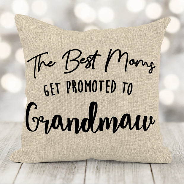 Best Moms Get Promoted to Grandmaw Burlap Pillow 16x16