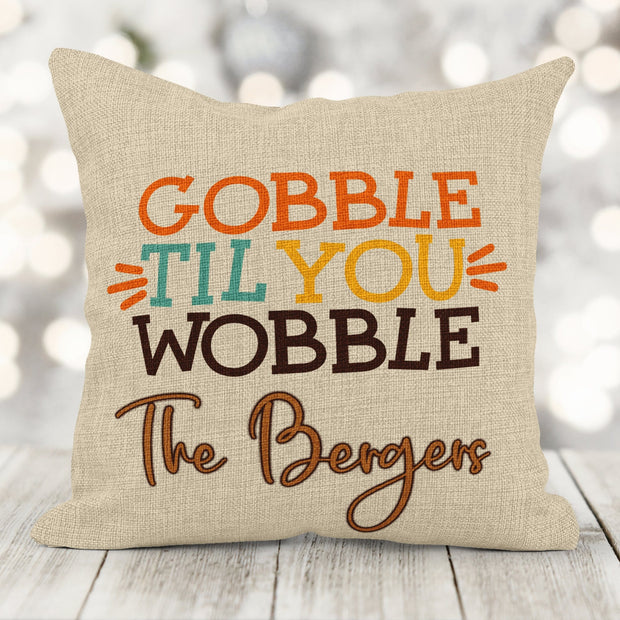 Personalized Gobble till you wobble Faux Burlap Pillow