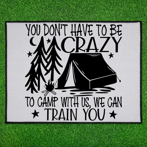 Personalized You Don't Have To Be Crazy To Camp With Us Floor Mat 18in x 24in Indoor/Outdoor