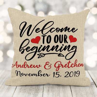 Welcome To Our Beginning Personalized With Names And Date 16x16 Burlap Pillow Couples Gift