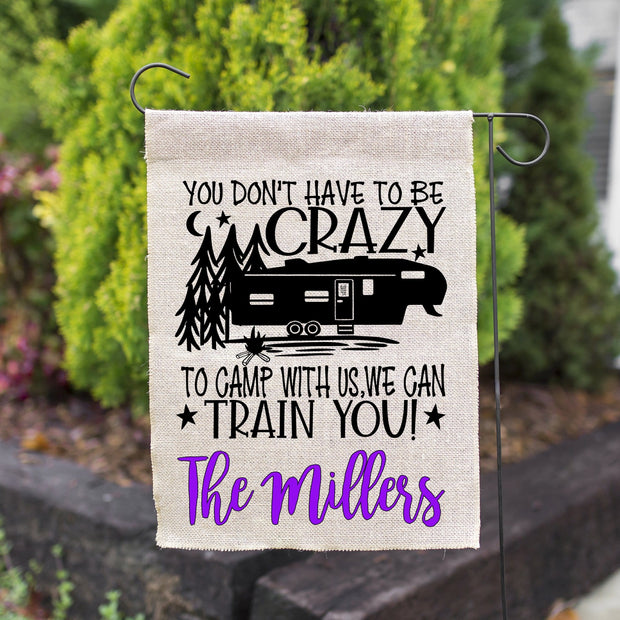 "You Don't Have To Be Crazy To Camp With Us ""5th Wheel"" Personalized Burlap Garden Campsite Flag"