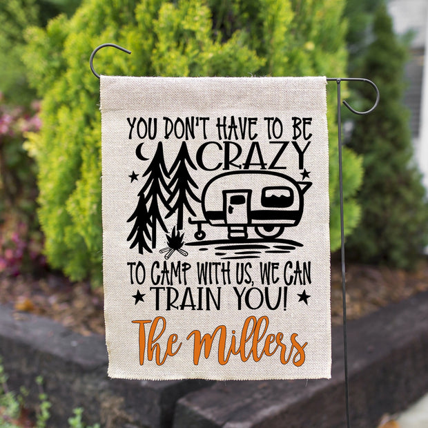 "You Don't Have To Be Crazy To Camp With Us ""Glamper"" Personalized Burlap Garden Campsite Flag"