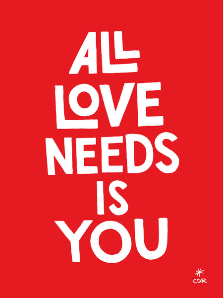 All Love Needs Print -  - Print - Christopher David Ryan - CDR