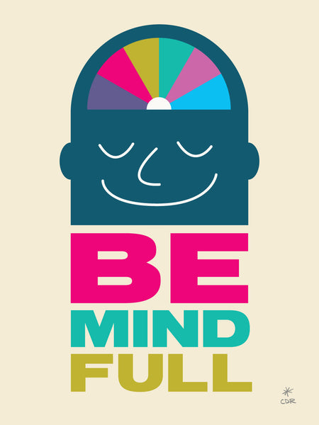 Be Mind Full Print -  - Print - Christopher David Ryan - CDR