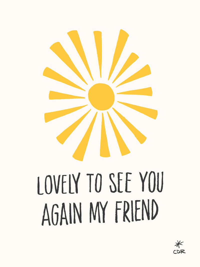 Lovely To See You Print -  - Print - Christopher David Ryan - CDR
