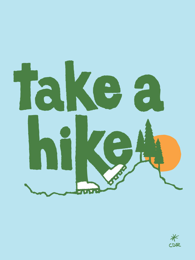 Take a Hike Print -  - Print - Christopher David Ryan - CDR - 1