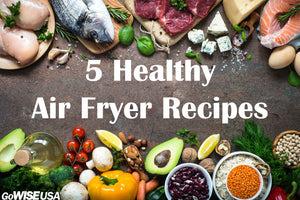 5 Healthy Air Fryer Recipes