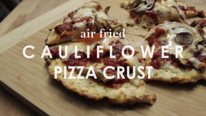Air Fried Cauliflower Pizza Crust