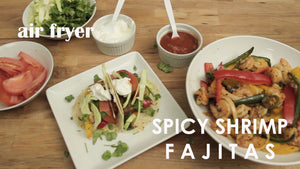 Air Fryer Spicy Shrimp Fajitas