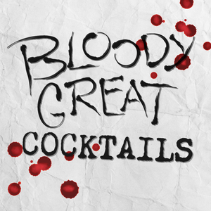 Bloody Great Cocktails