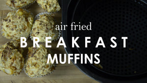 Air Fried Breakfast Muffins