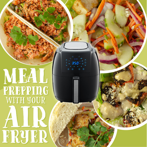 Meal Prepping with Your Air Fryer