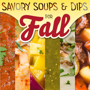 Savory Soups and Dips for Fall