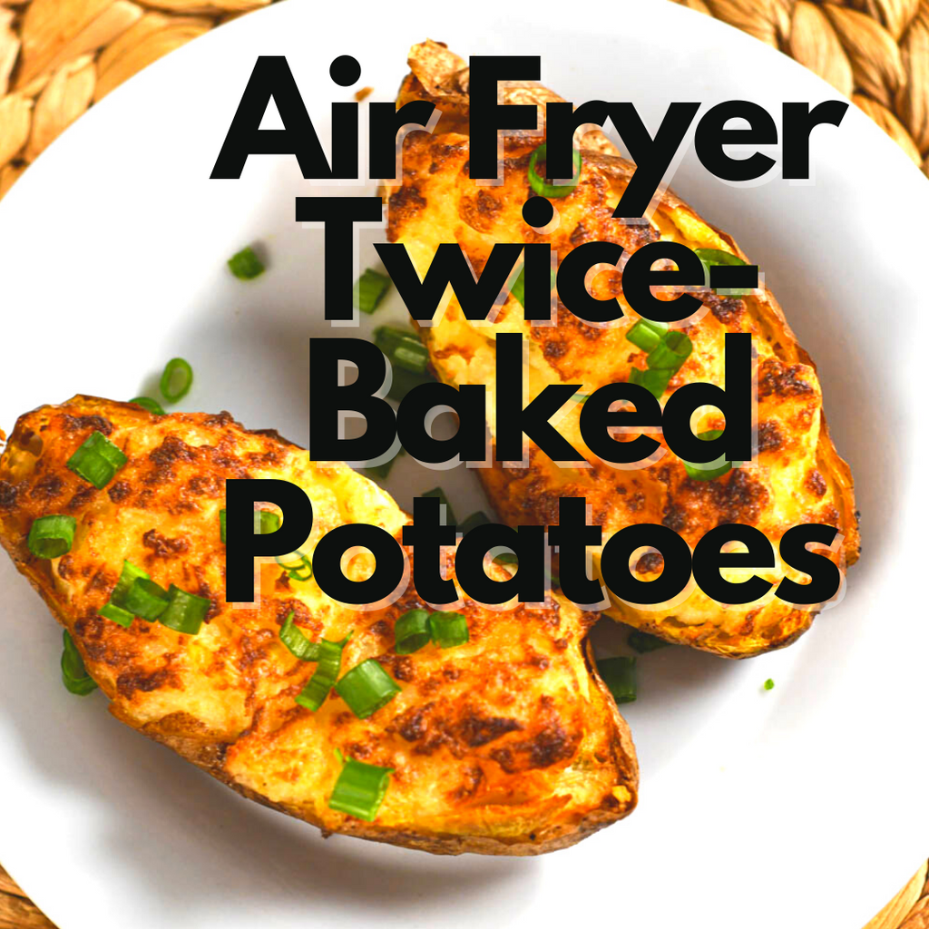 Air Fryer Twice Baked Potatoes Gowise Usa