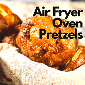 Air Fryer Oven Pretzels