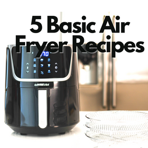 5 Basic Air Fryer Recipes