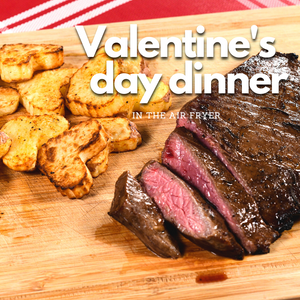 Air Fryer Valentine's Day Dinner
