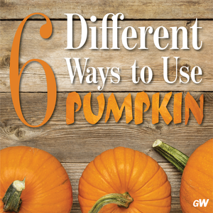 6 Different Ways to Use Pumpkin