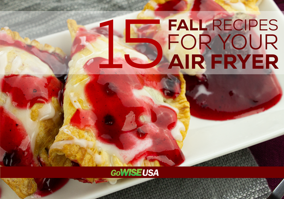 15 Fall Recipes for Your Air Fryer (Digital Download) - GoWISE USA