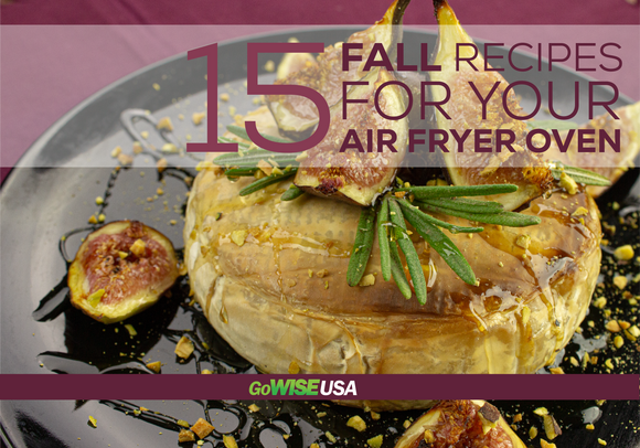 15 Fall Recipes for Your Air Fryer Oven (Digital Download) - GoWISE USA