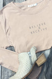 Believe & Receive Long Sleeve